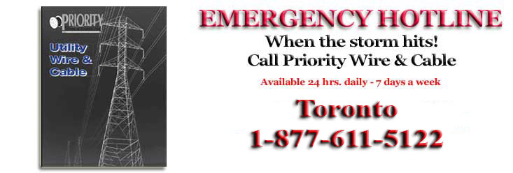 EMERGENCY HOTLINE. When the storm hits! Call Priority Wire & Cable